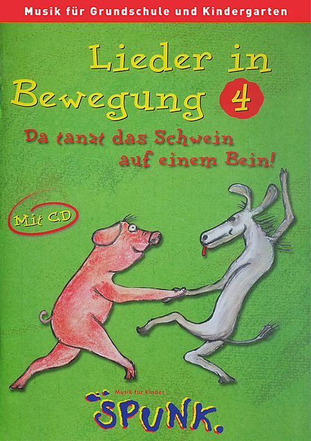 Lieder In Bewegung 4 Da Tanzt Das Schwein Spunk Kimuk De